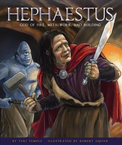 Hephaestus-:-god-of-fire-/-by-Teri-Temple-;-illustrated-by-Robert-Squier.