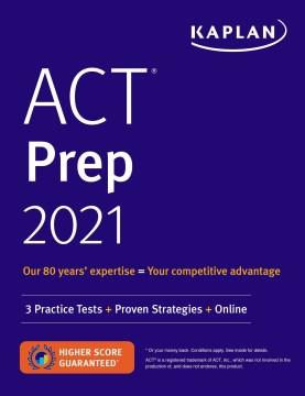 ACT prep 2021 : 3 Practice Tests + Proven Strategies