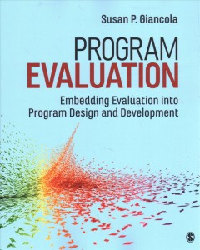 Program-evaluation-:-embedding-evaluation-into-program-design-and-development-/-Susan-P.-Giancola,-University-of-Delaware.