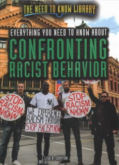 Everything-you-need-to-know-about-confronting-racist-behavior-/-Lisa-A.-Crayton.