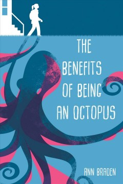The-benefits-of-being-an-octopus-/-Ann-Braden.