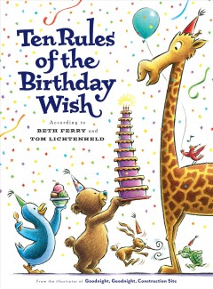 Ten-rules-of-the-birthday-wish-/-Beth-Ferry-;-illustrated-by-Tom-Lichtenheld.