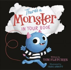 There's-a-monster-in-your-book-/-by-Tom-Fletcher-;-illustrated-by-Greg-Abbott.