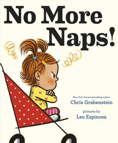 No-more-naps!-:-a-story-for-when-you're-wide-awake-and-definitely-not-tired-/-Chris-Grabenstein-;-pictures-by-Leo-Espinosa.