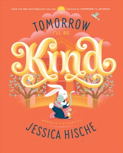 Tomorrow-I'll-be-kind-/-words-and-pictures-by-Jessica-Hische.