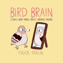 book cover image of Bird Brain: Comics About Mental Health, Starring Pigeons