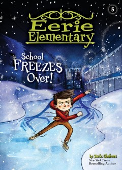 School-freezes-over!-/-by-Jack-Chabert-;-illustrated-by-Sam-Ricks.