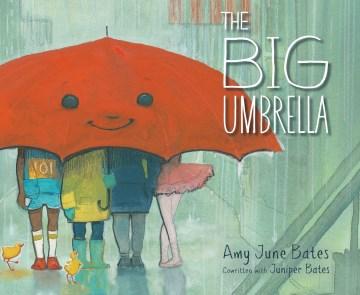 The-big-umbrella-/-Amy-June-Bates-;-cowritten-with-Juniper-Bates.
