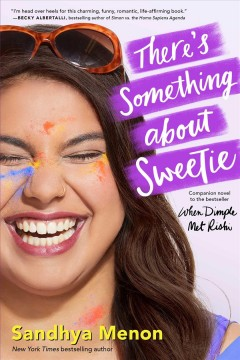"""""""There's Something About Sweetie"""" by Sandhya Menon book cover"""