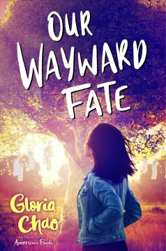 Our-wayward-fate-/-Gloria-Chao.