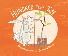 Hundred-feet-tall-/-words-by-Benjamin-Scheuer-;-pictures-by-Jemima-Williams.