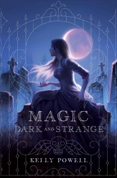 Magic-dark-and-strange-/-Kelly-Powell.