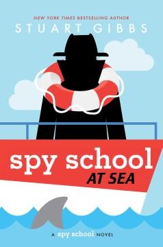 Spy school at sea : a spy school novel