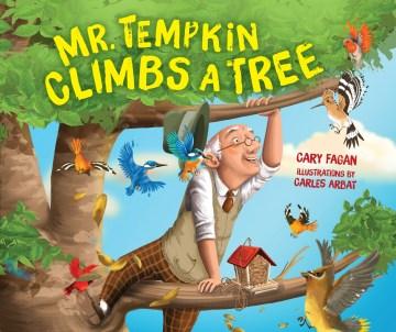 Mr.-Tempkin-climbs-a-tree-/-Cary-Fagan-;-illustrated-by-Carles-Arbat.
