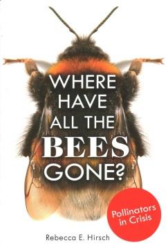 Where-have-all-the-bees-gone?-:-pollinators-in-crisis-/-Rebecca-E.-Hirsch.