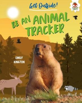 Be-an-animal-tracker-/-Emily-Kington.
