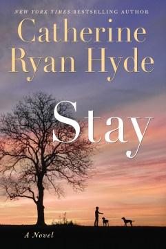 Stay-:-a-novel-/-Catherine-Ryan-Hyde.