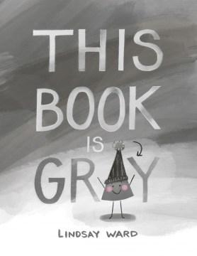 This-book-is-gray-/-Lindsay-Ward.