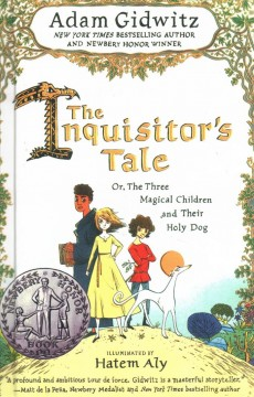 The inquisitor's tale, or, the three magical children and their holy dog : Or, the Three Magical Children and Their Holy Dog