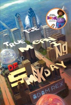 The true meaning of Smekday by Adam Rex book cover