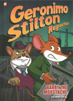 Geronimo-Stilton-reporter.-5,-Barry-the-moustache-/-text-by-Geronimo-Stilton-;-script-by-Dario-Sicchio-;-art-by-Alessandro-Musc