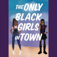 The-only-black-girls-in-town-[compact-disc]-/-Brandy-Colbert.
