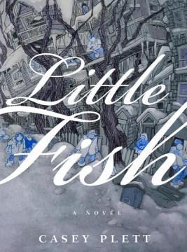 Little-fish-/-Casey-Plett.