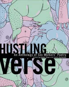 Hustling-verse-:-an-anthology-of-sex-workers'-poetry-/-edited-by-Amber-Dawn-and-Justin-Ducharme.