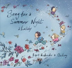 Song-for-a-summer-night-:-a-lullaby-/-written-by-Robert-Heidbreder-;-illustrated-by-Qin-Leng.