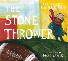 The-stone-thrower-/-Jael-Ealey-Richardson-;-pictures-by-Matt-James.
