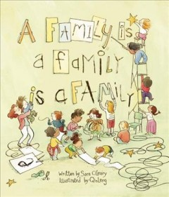 A-family-is-a-family-is-a-family-/-written-by-Sara-O'Leary-;-illustrated-by-Qin-Leng.