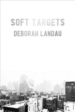 Book cover of Soft Targets by Deborah Landau