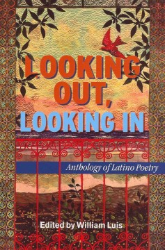 Looking-out,-looking-in-:-anthology-of-Latino-poetry-/-edited-by-William-Luis.