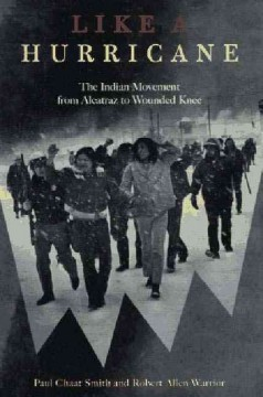 Like a hurricane : the Indian movement from Alcatraz to Wounded Knee