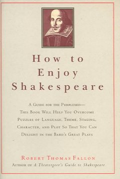 How to enjoy Shakespeare