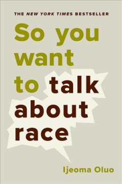 So-you-want-to-talk-about-race-/-Ijeoma-Oluo.