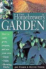 The Homebrewer's Garden by Joe Fisher