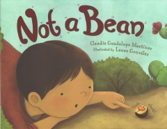 Not-a-bean-/-Claudia-Guadalupe-Martínez-;-illustrated-by-Laura-González.