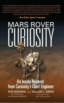 Mars rover Curiosity : an inside account from Curiosity's chief engineer