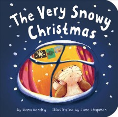 The-very-snowy-Christmas-/-by-Diana-Hendry-;-illustrated-by-Jane-Chapman.