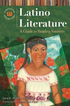 Latino-literature-/-edited-by-Sara-E.-Martínez-;-foreword-by-Connie-Van-Fleet.