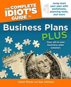 The-complete-idiot's-guide-to-business-plans-plus-/-y-Gwen-Moran-and-Sue-Johnson.