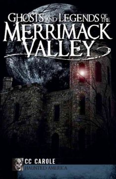 Ghosts and legends of the Merrimack Valley