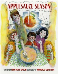 Applesauce-season-/-Eden-Ross-Lipson-;-illustrated-by-Mordicai-Gerstein.