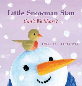 Little-Snowman-Stan-can't-we-share?-/-Guido-van-Genechten.