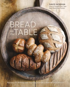 Bread on the table : recipes for making and enjoying Europe's most beloved breads