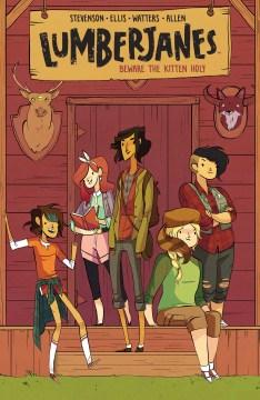 """""""Lumberjanes: Beware the Kitten Holy"""" by Noelle Stevenson book cover"""