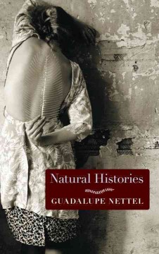 Natural-histories-[electronic-resource]-:-Stories.-Guadalupe-Nettel.