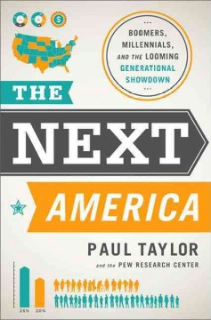 The-next-America-:-boomers,-millennials,-and-the-looming-generational-showdown-/-Paul-Taylor.