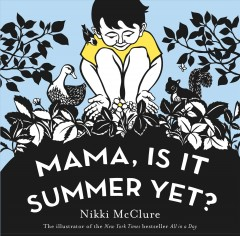 Mama,-Is-It-Summer-Yet?-[electronic-resource]-:-McClure,-Nikki.